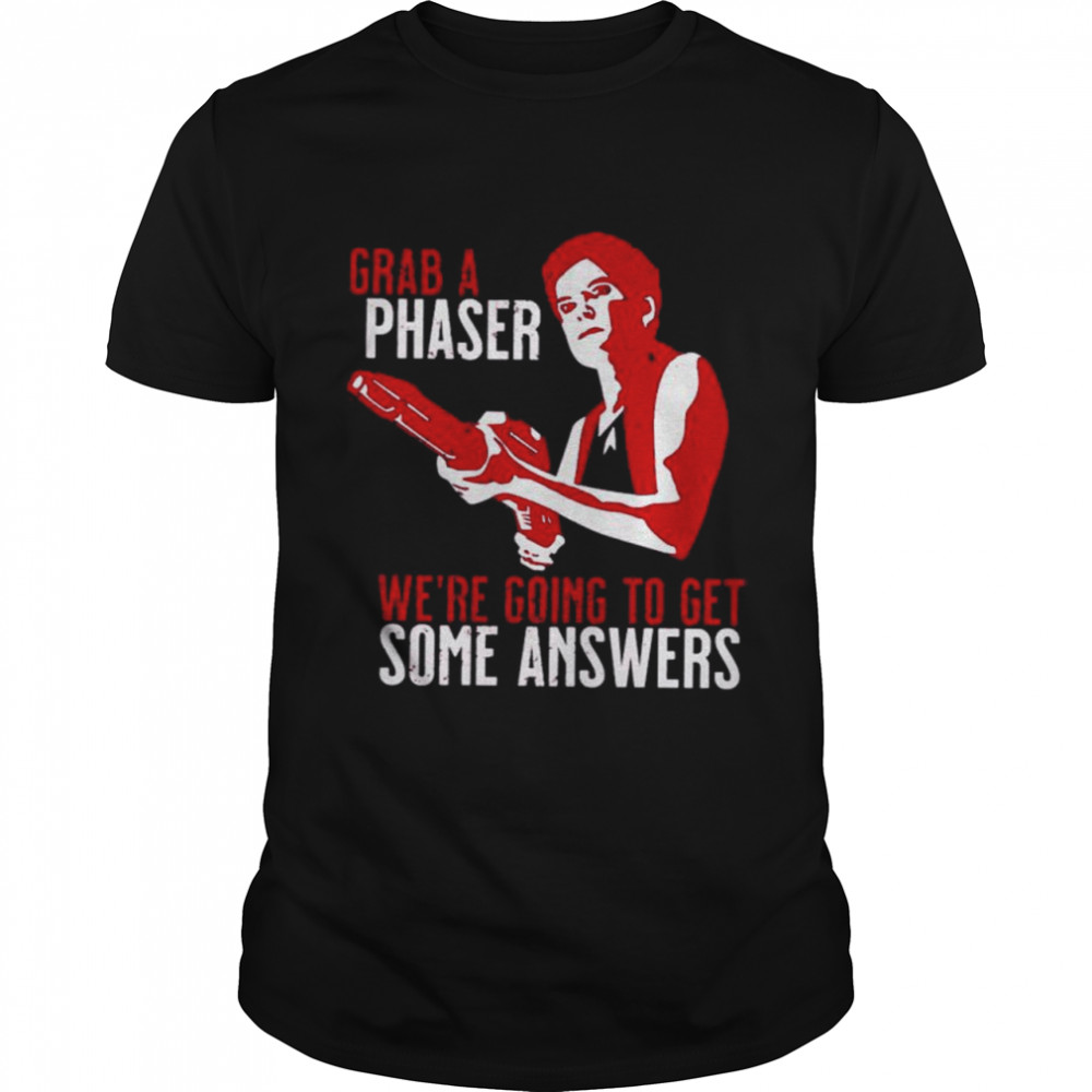 Grab a phaser we're going get some answers shirt Classic Men's T-shirt