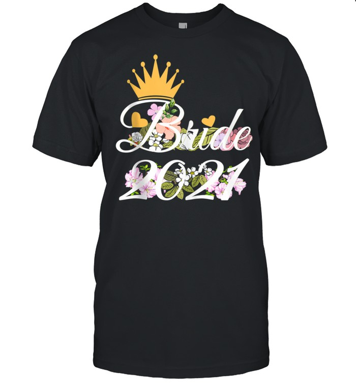 Bride 2021 Engagement To Be Married Bridal Shower  Classic Men's T-shirt