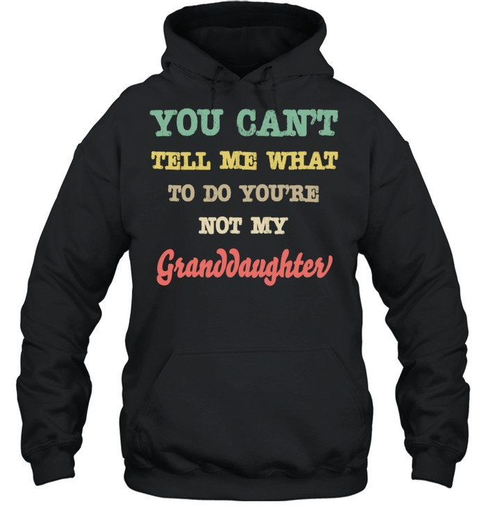 Grandparents From You're Not My Granddaughter  Unisex Hoodie