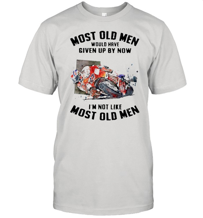 Motocross most old men would have given up by now Im not like most old men shirt Classic Men's T-shirt