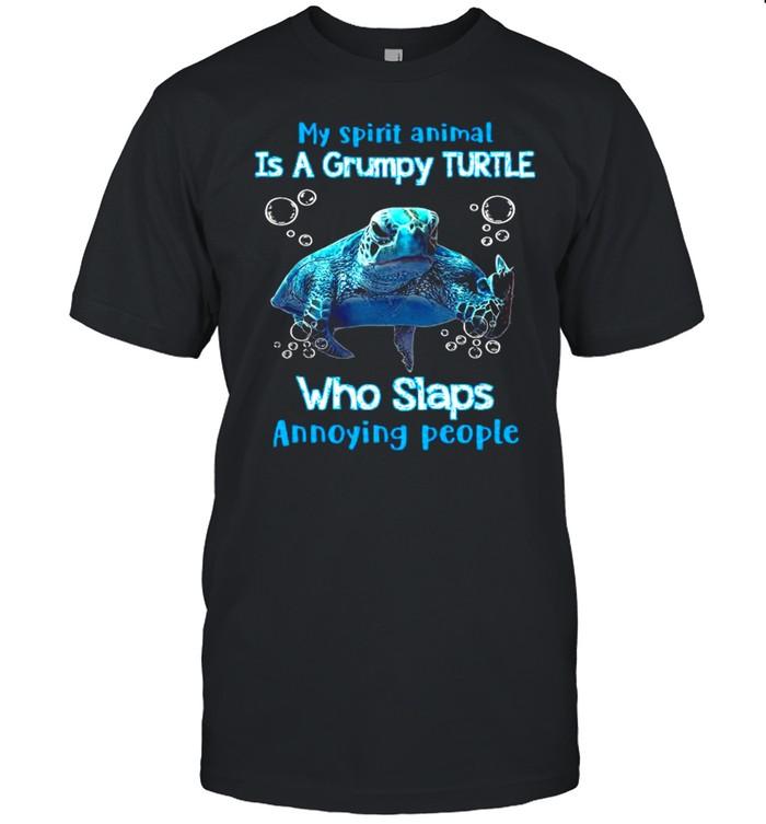 My Spirit Animal Is A Grumpy Turtle Who Slaps Annoying People  Classic Men's T-shirt