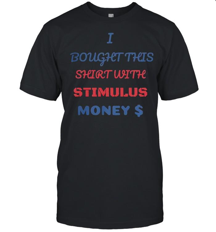 I bought this shirt with stimulus money shirt Classic Men's T-shirt