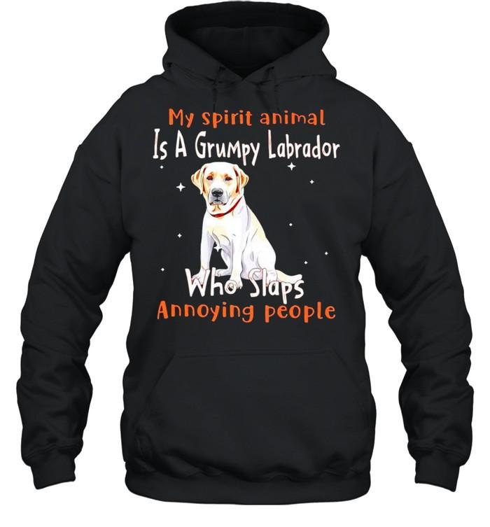 My spirit animal is a grumpy Labrador who slaps annoying people shirt Unisex Hoodie