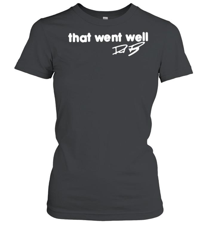 That went well signature shirt Classic Women's T-shirt