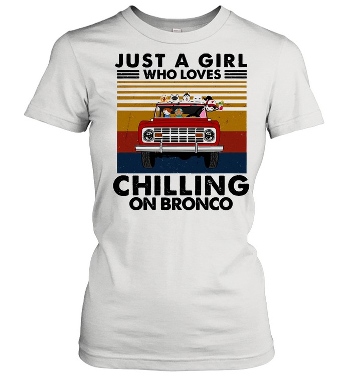 Just a girl who loves chilling on bronco vintage shirt Classic Women's T-shirt