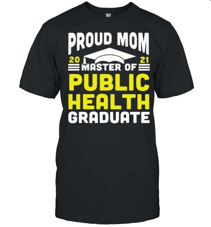 Proud mom 2021 master of public health graduate shirt Classic Men's T-shirt