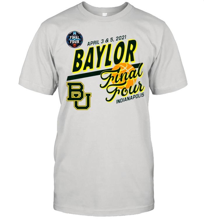 Baylor Bears april 3 and 5 2021 final four indianapolis shirt Classic Men's T-shirt