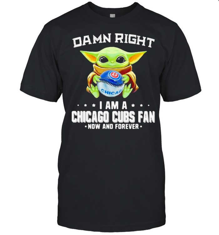 Damn Right I Am A Chicago Cubs Fan Now And Forever Baby Yoda Hug Ball  Classic Men's T-shirt
