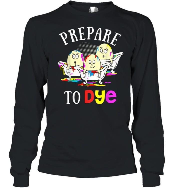 Easter Prepare To Dye Sunday Egg Hunting Colorful  Long Sleeved T-shirt