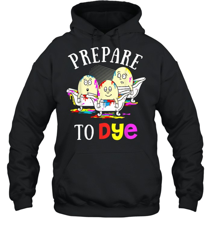 Easter Prepare To Dye Sunday Egg Hunting Colorful  Unisex Hoodie