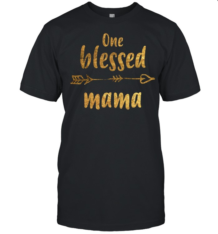 One blessed mama Mothers Day New Mom shirt Classic Men's T-shirt