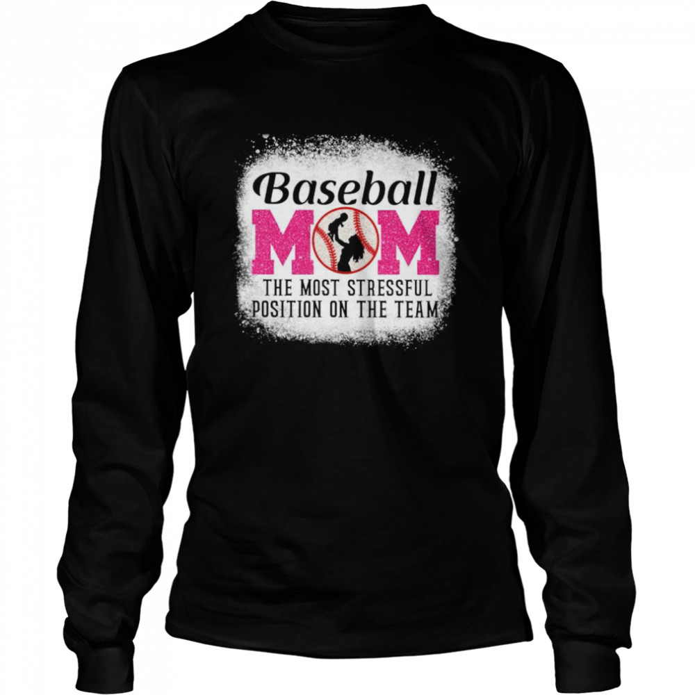 Baseball Mom the most stressful position on the team shirt Long Sleeved T-shirt