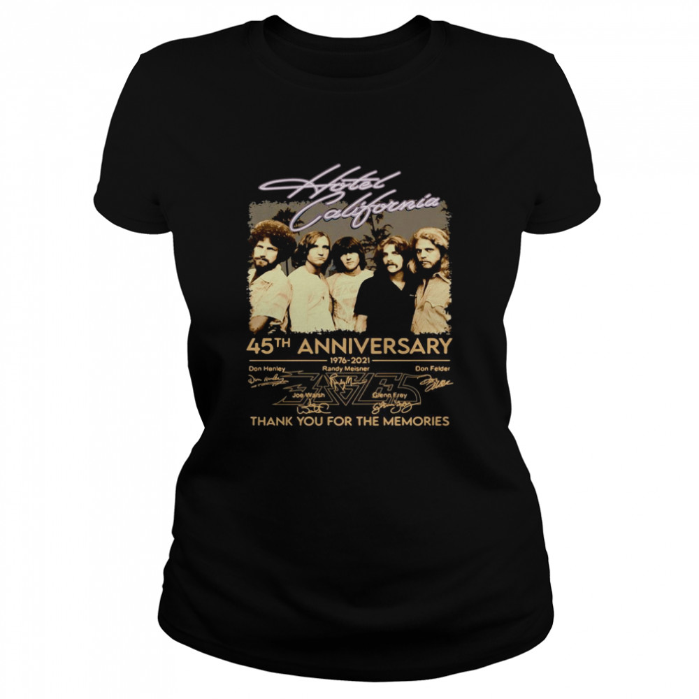 Hotel California 45th anniversary 1976 2021 thank you for the memories signatures shirt Classic Women's T-shirt