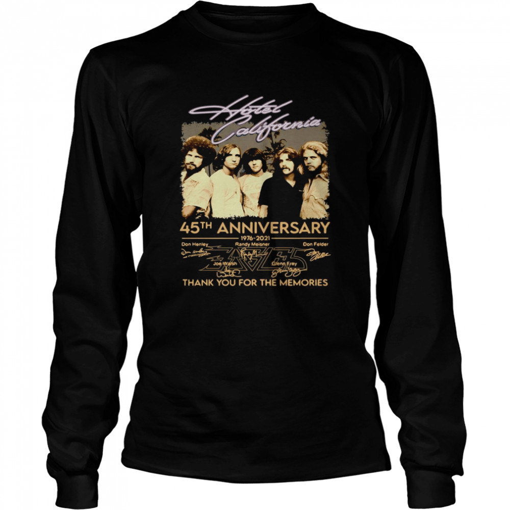 Hotel California 45th anniversary 1976 2021 thank you for the memories signatures shirt Long Sleeved T-shirt