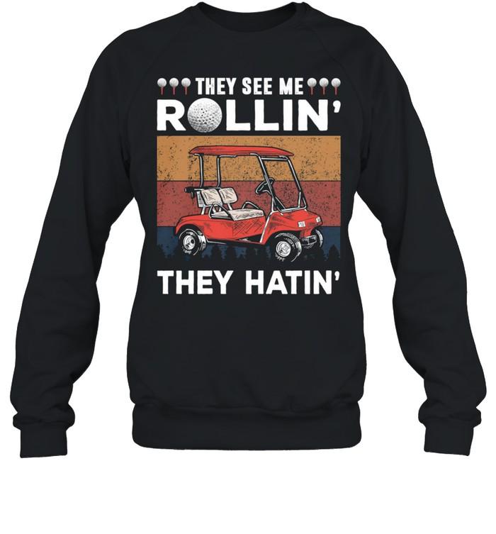 They See Me Rollin They Hatin Vintage Retro shirt Unisex Sweatshirt