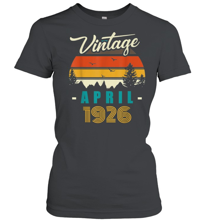 Vintage April 1926 Happy 95rd Birthday 95Years Old shirt Classic Women's T-shirt