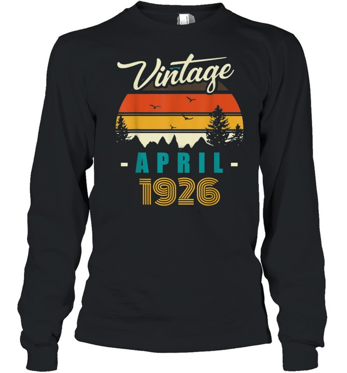 Vintage April 1926 Happy 95rd Birthday 95Years Old shirt Long Sleeved T-shirt
