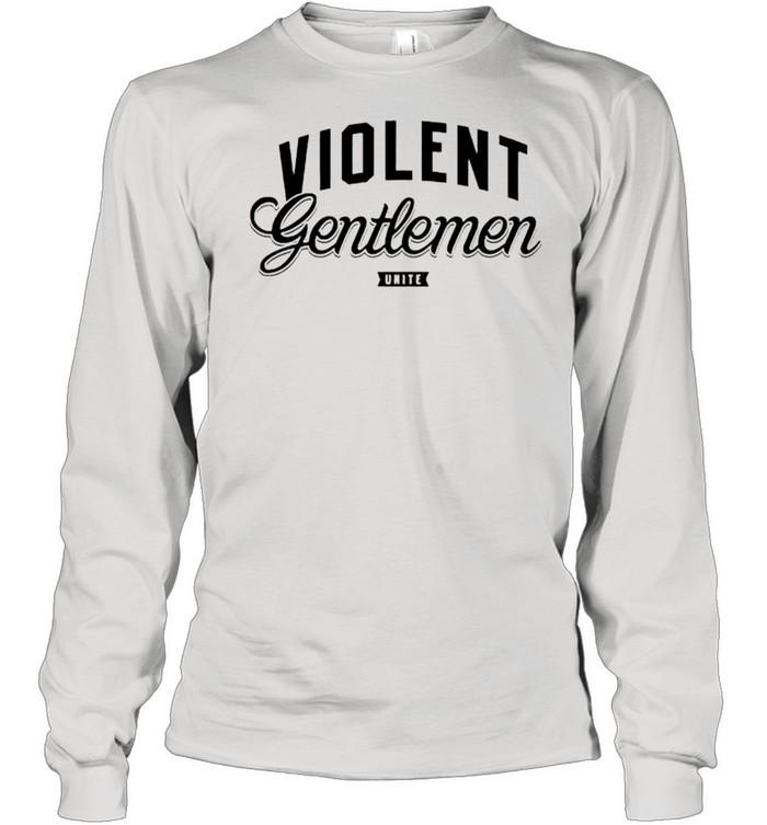 Violent Gentlemen Unite shirt Long Sleeved T-shirt
