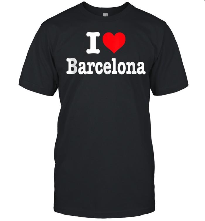 Barcelona I Heart Barcelona I Love Barcelona shirt Classic Men's T-shirt