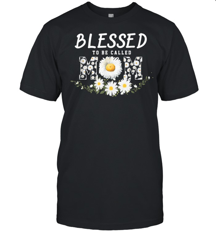 Blessed To Be Called Mom Daisy Flower Proud Mothers  Classic Men's T-shirt