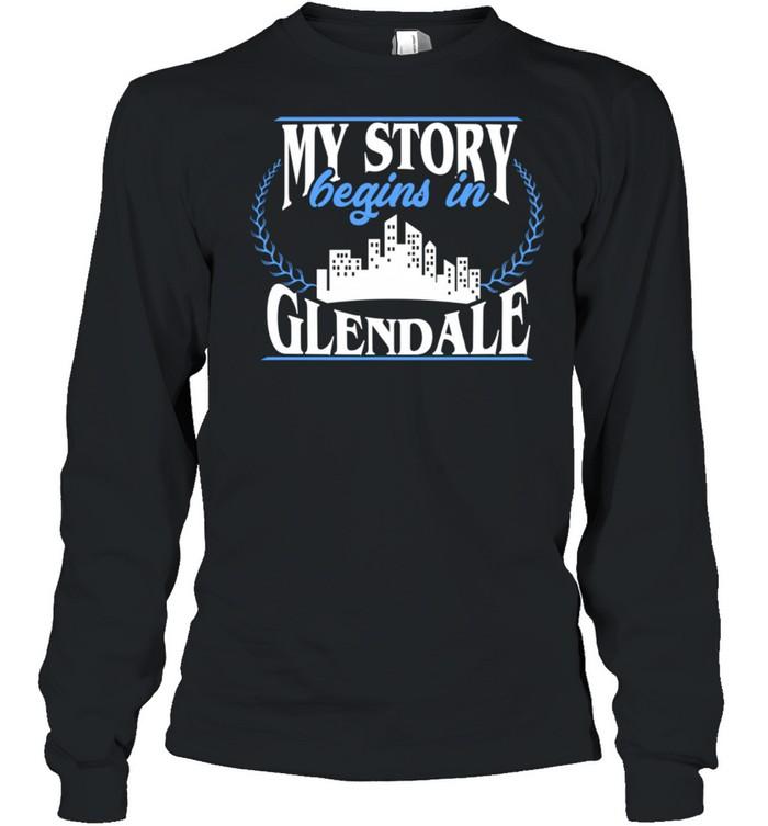 Born in Glendale  Long Sleeved T-shirt