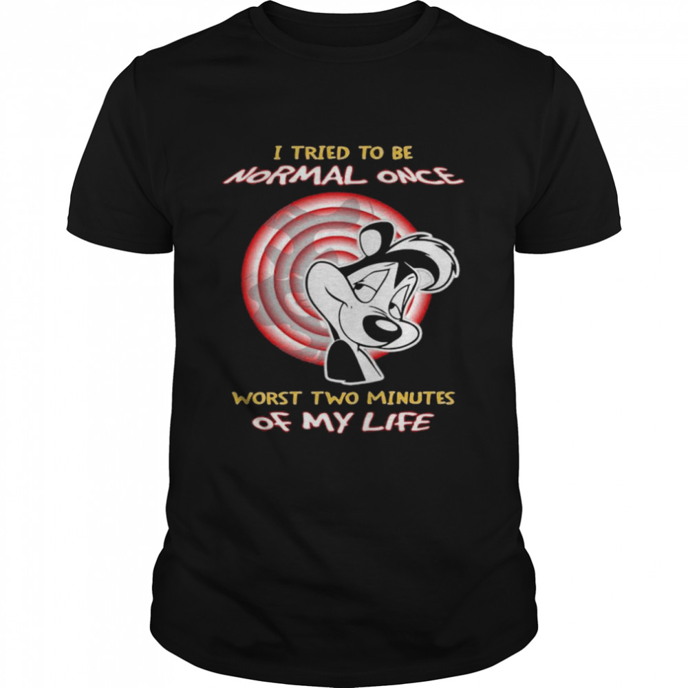 I Tried To Be Normal Once Worst Two Minutes Of My Life Papa Le Pew  Classic Men's T-shirt