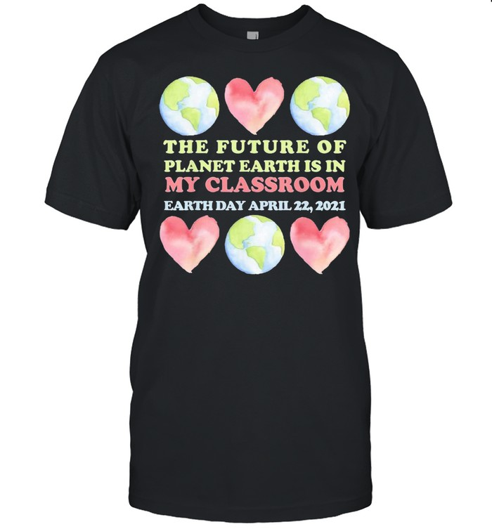 Cute earth day teacher future of earth my classroom shirt Classic Men's T-shirt