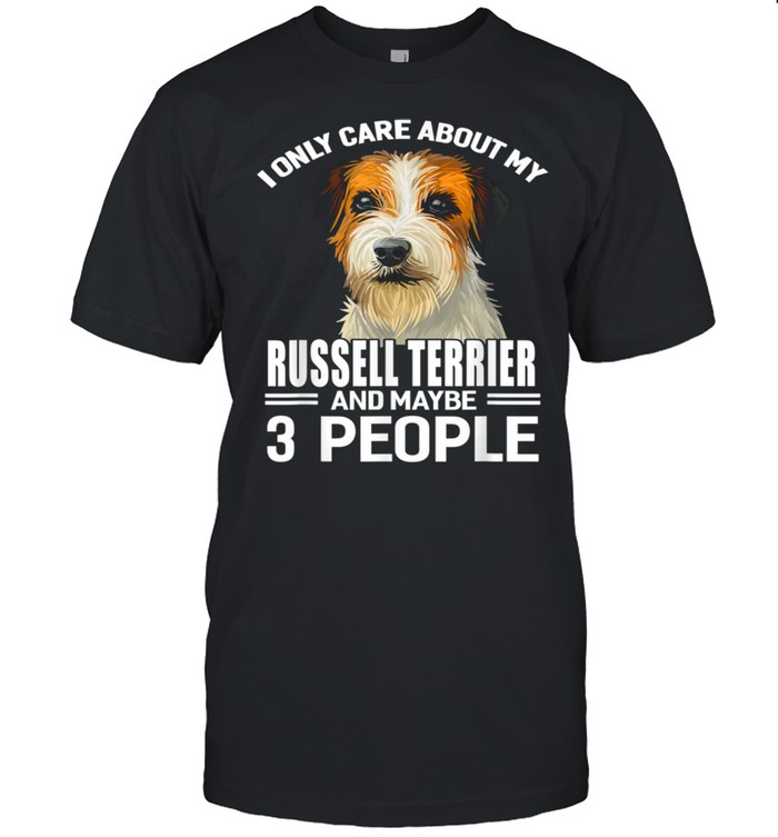 Dogs 365 I Care About My Russell Terrier & Maybe 3 People shirt Classic Men's T-shirt
