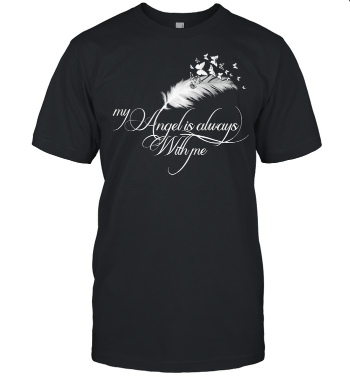 My angel is always with me shirt Classic Men's T-shirt