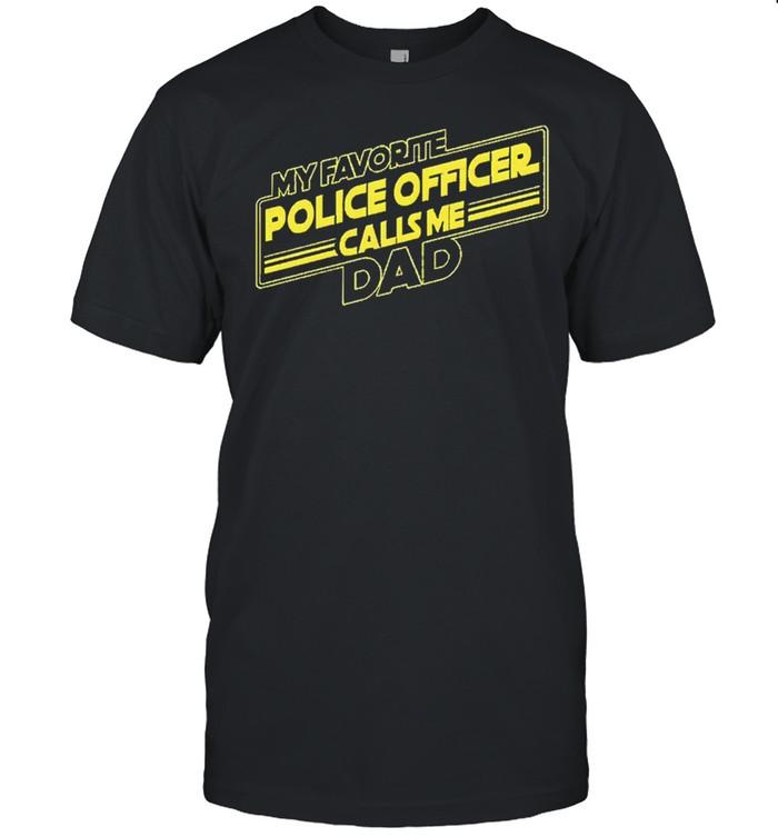 My favorite police officer calls me dad shirt Classic Men's T-shirt