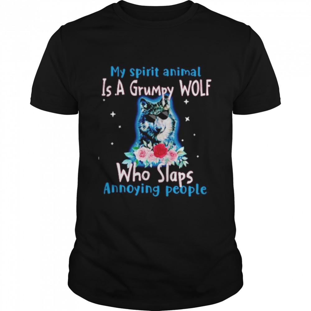 My Spirit Animal Is Grumpy Wolf Who Slaps Annoying People  Classic Men's T-shirt