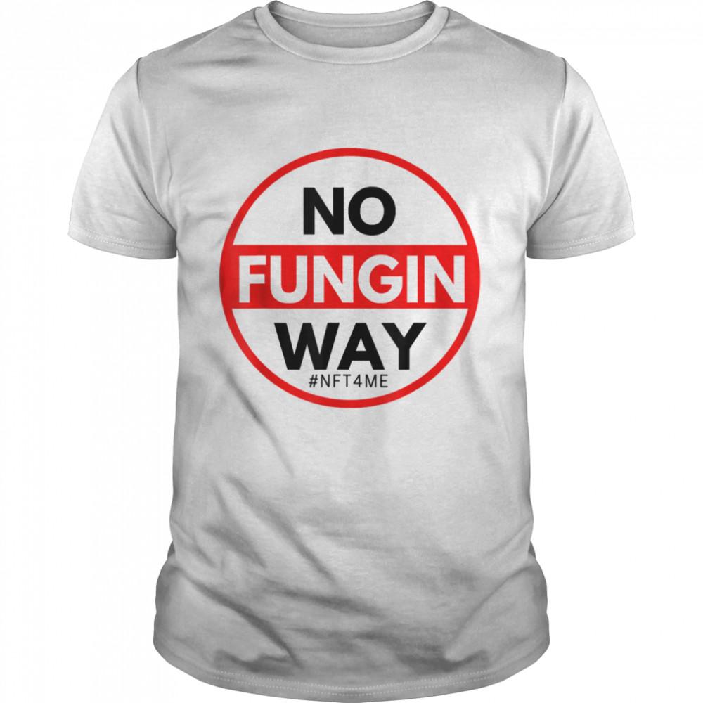 No Fungin Way NFT  Classic Men's T-shirt