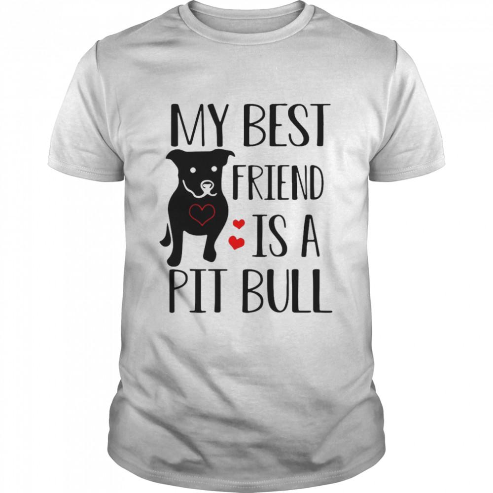 Pitbull My Best Friend Is A Pit Bull T-shirt Classic Men's T-shirt