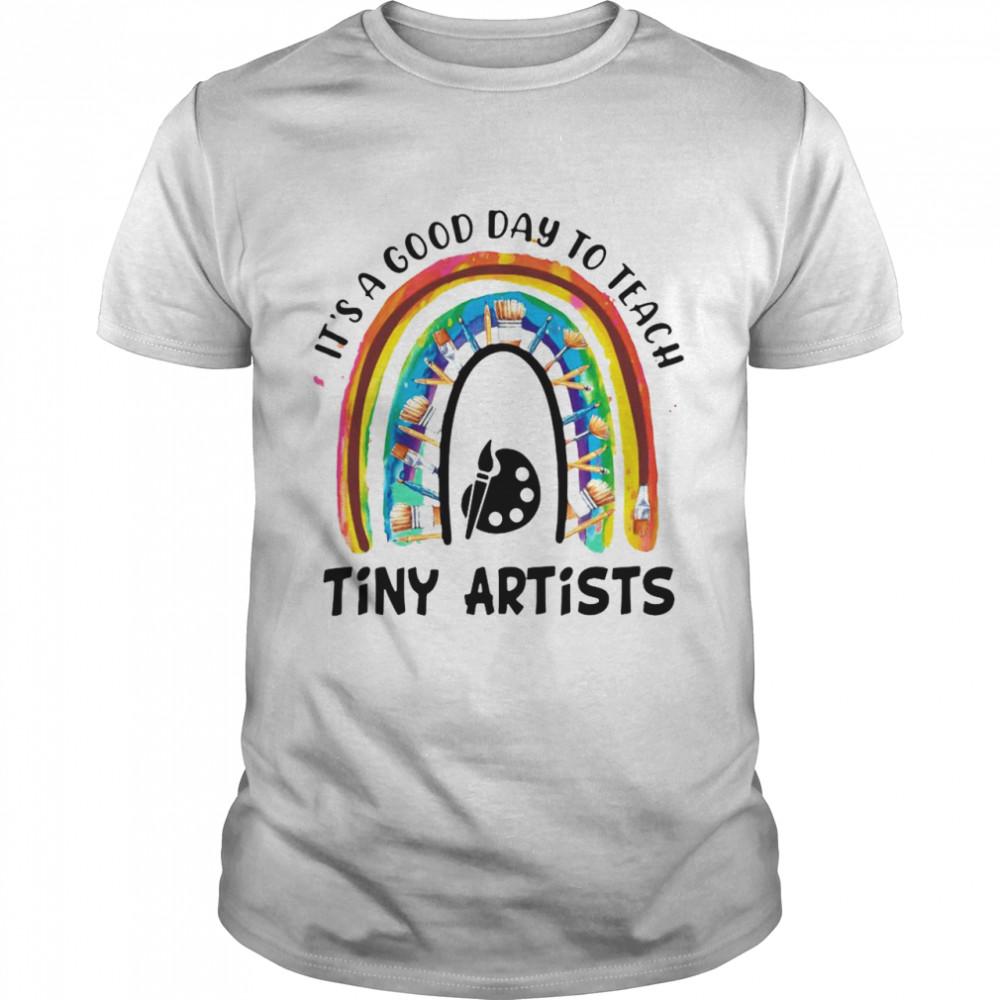 Rainbow It's A Good Day To Teach Tiny Artists T-shirt Classic Men's T-shirt