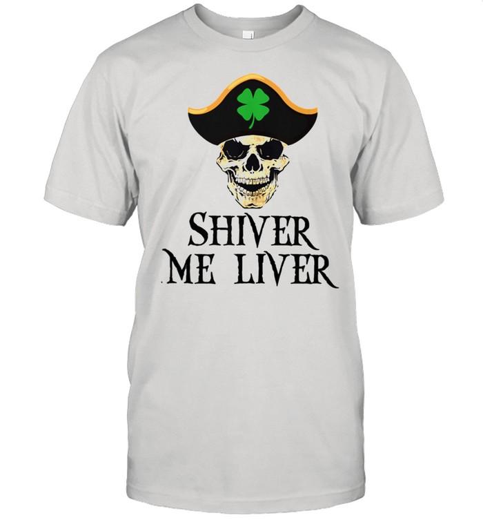 St Patricks Day Irish Pirate Shiver Me Liver shirt Classic Men's T-shirt