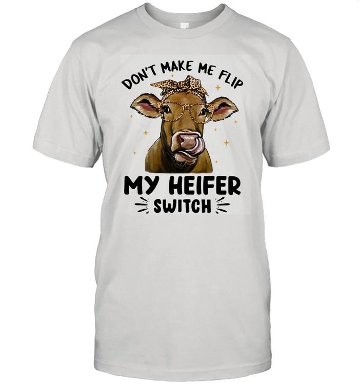 Don't Make Me Flip My Heifer Switch Cow Lepoard  Classic Men's T-shirt
