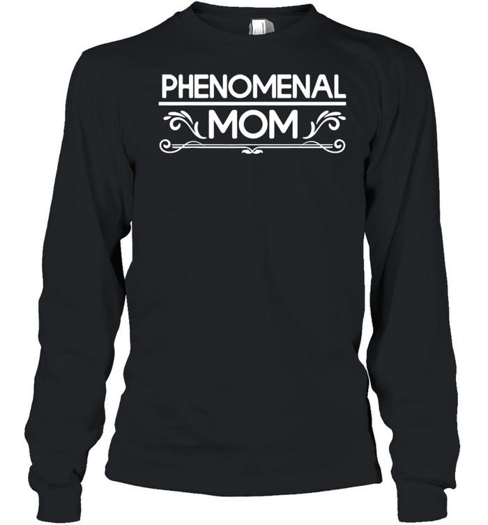 Phenomenal Mom shirt Long Sleeved T-shirt