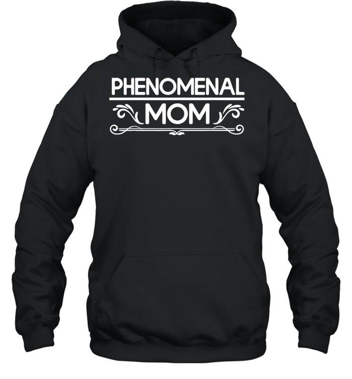 Phenomenal Mom shirt Unisex Hoodie