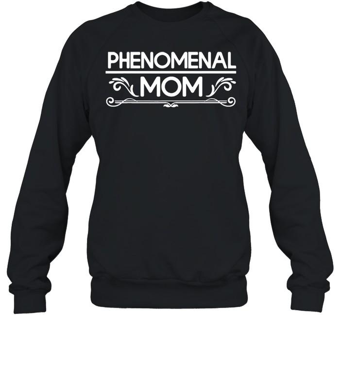 Phenomenal Mom shirt Unisex Sweatshirt