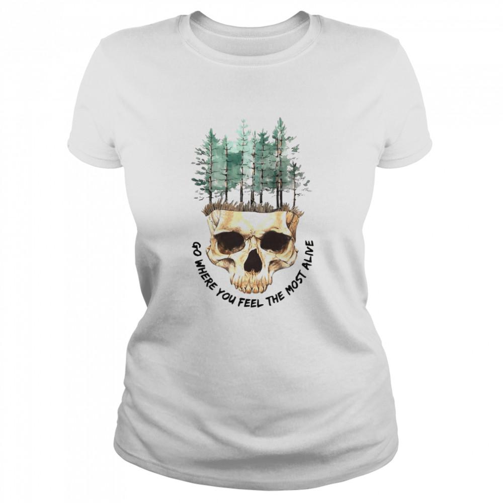 Skull Go Where You Feel The Most Alive White T-shirt Classic Women's T-shirt