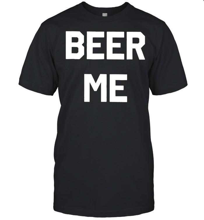 Beer Me Tee shirt Classic Men's T-shirt