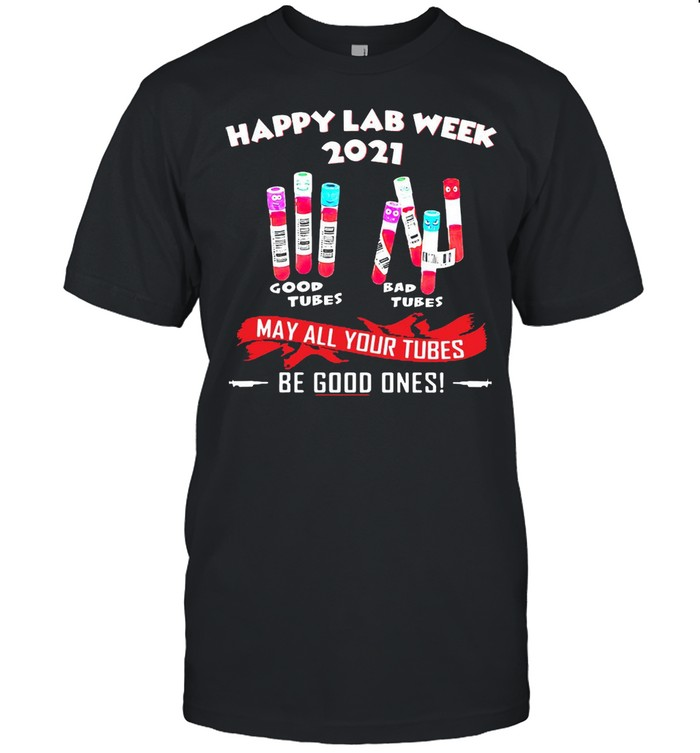Happy Lab Week 2021 Good Tubes Bad Tubes May All Your Tubes Be Good Ones T-shirt Classic Men's T-shirt