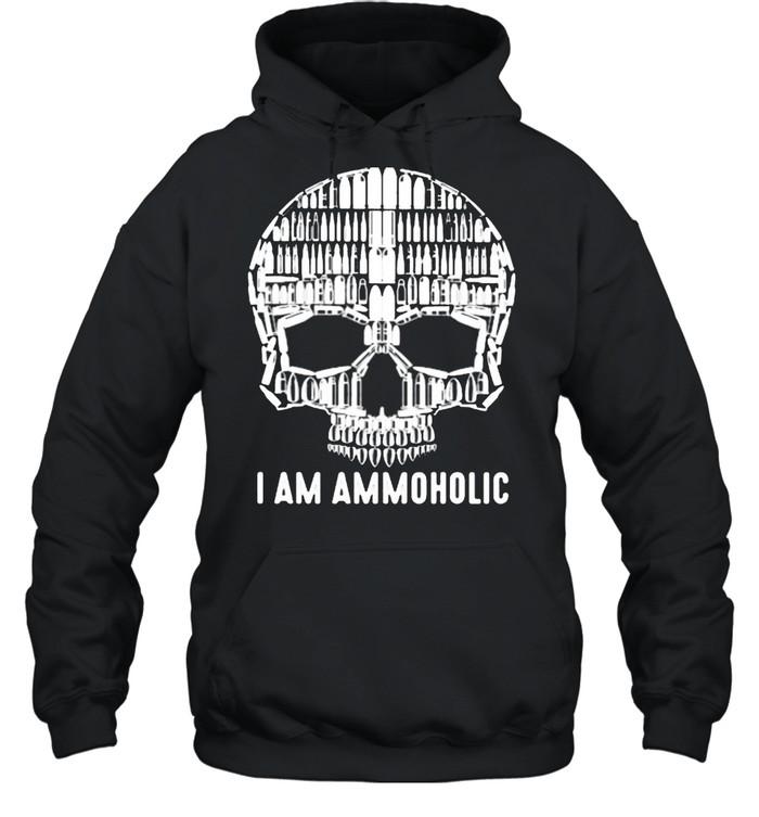 I Am Ammoholic Skull  Unisex Hoodie