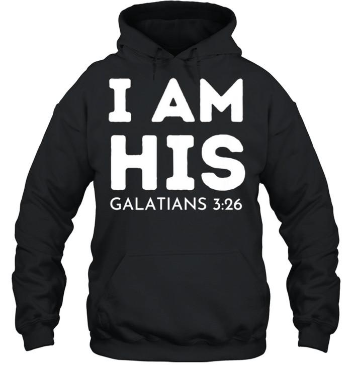 I Am His Galatians 326 shirt Unisex Hoodie