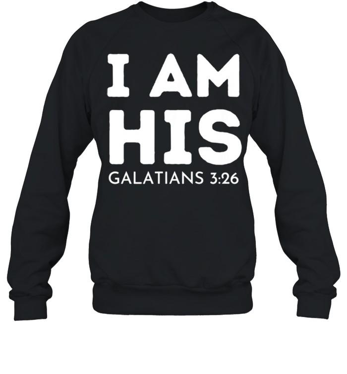 I Am His Galatians 326 shirt Unisex Sweatshirt