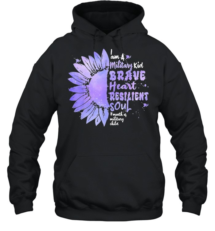 Im A Military Kid Brave Heart Resilient Soul Military Brat shirt Unisex Hoodie