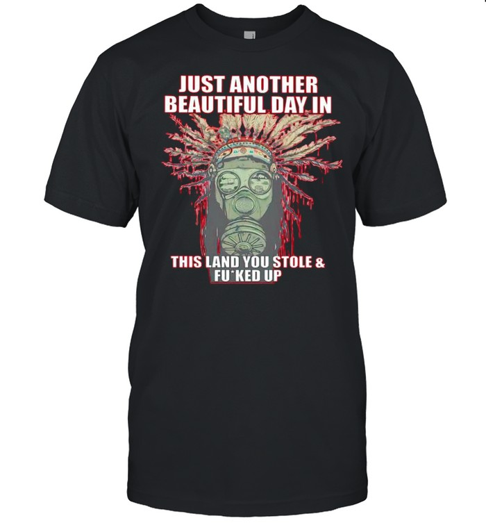 Native American just another beautiful day in this land shirt Classic Men's T-shirt