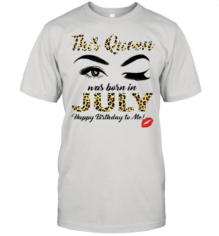 This Queen was born in July happy birthday to me shirt Classic Men's T-shirt
