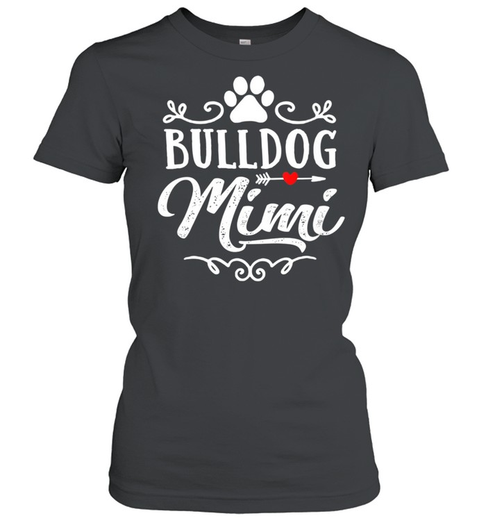 Bulldog Mimi Bulldog Mimi Mother's Day Bulldog shirt Classic Women's T-shirt