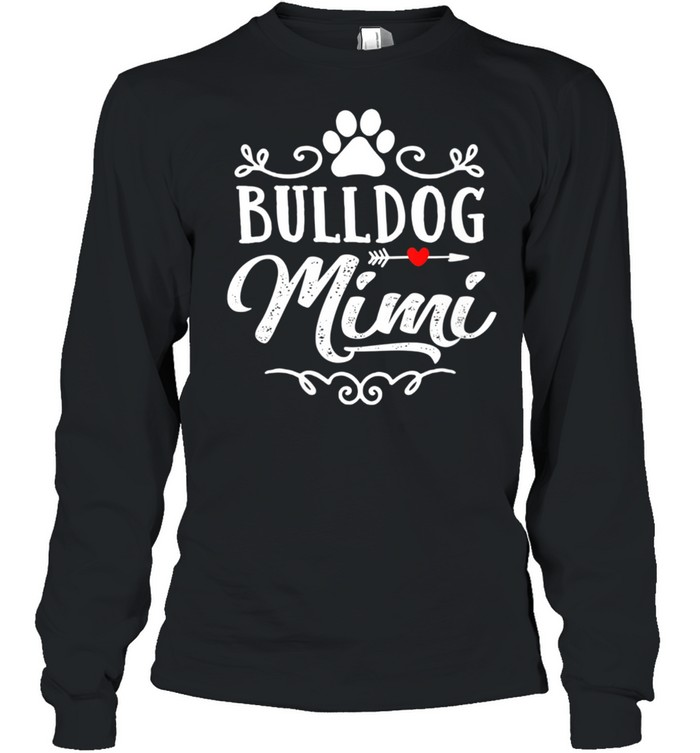 Bulldog Mimi Bulldog Mimi Mother's Day Bulldog shirt Long Sleeved T-shirt
